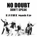 NO DOUBT vs. MY,DJ Mexx & DJ Kolya Funk  - Don\'t speak (DJ FIKE mash Up)