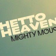 Mighty Mouse - Ghetto Heaven (Original mix)