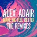 Alex Adair - Make Me Feel Better (Don Diablo & CID Radio Edit) (Don Diablo & CID Radio Edit)