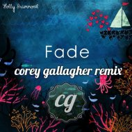 Holly Drummond  - Fade  (Corey Gallagher Remix)