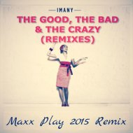 Imany - The Good,The Bad & Crazy (Maxx Play 2015 Extended Remix)