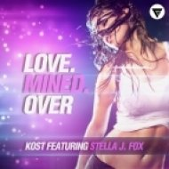 Kost Feat. Stella J. Fox - Love. Mined. Over (Extended Mix)