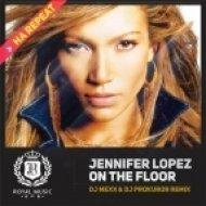 Jennifer Lopez - On The Floor (DJ Mexx & DJ Prokuror Remix) (DJ Mexx & DJ Prokuror Remix)