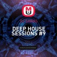 DJ SAWAS - Deep House Sessions #9 ()