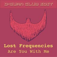 Lost Frequencies  - Are You With Me (D-Guan Club Edit)