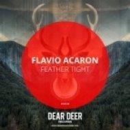 Flavio Acaron - Feather Tight (Original Mix)