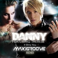 Danny - If Only You (MaxiGroove Project Remix)