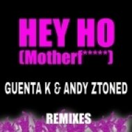 Guenta K & Andy Ztoned - Hey Ho (Motherf*****) (In the House Mix) (Original mix)