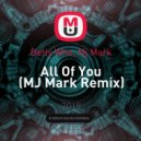 Betty Who, Mj Mark - All Of You (MJ Mark Remix)
