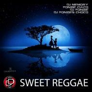 Dj Memory & Dj Fonzie & Dj Fonzies Choco & Fonzie Ciaco - Sweet Reggae (Dj Ciaco Slow Radio Edit)