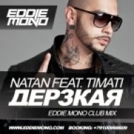 Natan feat. Timati - Дерзкая (Eddie Mono Club Mix)