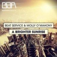 Beat Service, Molly O\'Mahony - A Brighter Sunrise (Original Mix)