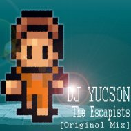 DJ YUCSON - The Escapists (Original mix)