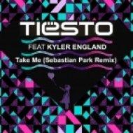 Tiësto feat. Kyler England - Take Me (Sebastian Park Remix)
