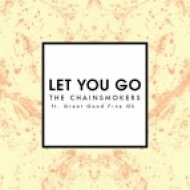 The Chainsmokers feat. Great Good Fine Ok - Let You Go (Radio Edit)