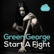Green George - Start A Fight (Original Mix)