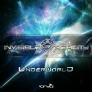 Invisible Reality - Underworld (Original Mix)