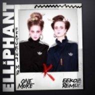 Elliphant & MØ  - One More (Eekoz Remix)