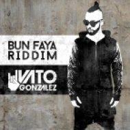 Vato Gonzalez - Bun Faya Riddim (Original mix)