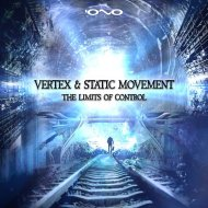 Vertex & Static Movement - The Limits Of Control (Original Mix)