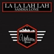 Samma Lone - La La Lah Lah (Original Mix)