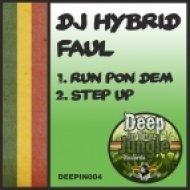 DJ Hybrid - Run Pon Dem (Original mix)