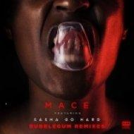 Mace feat. Sasha Go Hard - Bubblegum (Samisoni Remix)