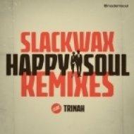 Slackwax - Happy Soul feat. Trinah (Matteo Luis Remix)
