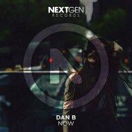 Dan B - Now (Original Mix)