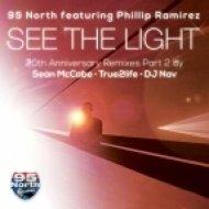 95 North, Phillip Ramirez - See The Light (20th Anniversary Part 2 ) (True2Life Remix)