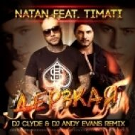 Natan feat. Timati - Дерзкая (CLYDE & ANDY EVANS Remix Ver.2) (CLYDE & ANDY EVANS Remix Ver.2)