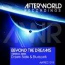 Dream State & Bluespark - Beyond the Dreams (Original Mix)
