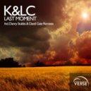 K&LC - Last Moment (Original Mix)