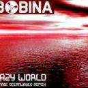 Bobina - Lazy World (A-Mase  Breaks Remix)