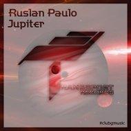 Ruslan Paulo - Jupiter (Original Mix)