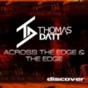 Thomas Datt - Across The Edge (Club Mix)