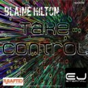Blaine Hilton - Take Control (Original Mix)