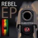 Dubsystem - Rebel Song (Original mix)