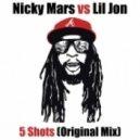 Nicky Mars vs Lil Jon - 5 Shots (Original Mix)