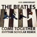 Beatles - Come Together (Rhythm Scholar Remix)