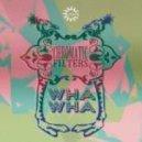 Chromatic Filters - Wha Wha (Idjut Boys Remix)