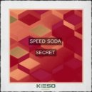 Speed Soda - Secret (Original Mix)