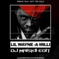 Lil Wayne & Watkins - A Milli (DJ Maiskii Edit)
