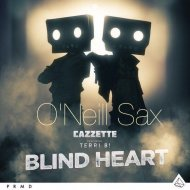Cazzette & Terri B! feat O\'Neill Sax - Blind Heart (Radio Version)