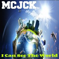 MCJCK - I Can See The World (Original Mix)