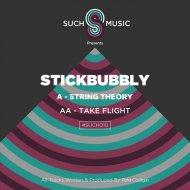 Stickbubbly - String Theory (Original mix)