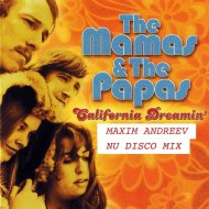 The Mamas & the Papas - California Dreamin\' (Maxim Andreev Nu Disco Mix)
