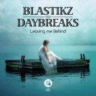 Daybreaks, Blastikz - One More Time (Original Mix)
