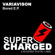 Variavision - Bored (Original Mix)