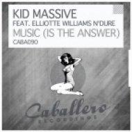 Kid Massive, Elliotte Williams N\'dure - Music (Is the Answer) (Luca Debonaire Club Mix)